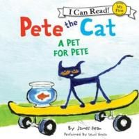 Pete the Cat: A Pet for Pete  E DEA