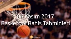 06 Kasım 2017 Basketbol Bahis Tahminleri