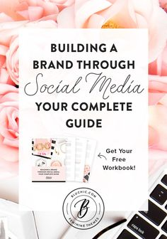 A complete guide on how to build your brand through social media, included free workbook!