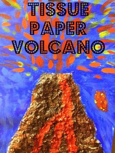 Volcano's from Tissue Paper