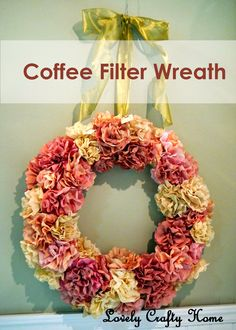 I adore this wreath made from coffee filters. The colors are perfect, and the flowers are beautiful! Here is the link to the blog: http://lovelycraftyhome.com/2012/01/30/the-coffee-filter-wreath/
