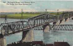 Divided Back Postcard Burlington Bridge Over Missouri River Kansas City, MO Kansas City Missouri, Missouri River, Columbus Park, Steam Boats, Heart Of America, Ferry Boat, Vintage Postcards, Historical Photos, Great Places