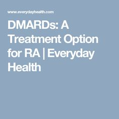 DMARDs: A Treatment Option for RA | Everyday Health