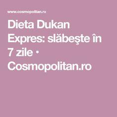 Dieta Dukan Expres: slăbeşte în 7 zile • Cosmopolitan.ro