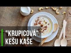 "Recept: ""Krupicová"" kešu kaše | od Lucky Grusové Cake Recipes, Cereal, Oatmeal, Paleo, Cookies, Breakfast, Sweet Stuff, Food, Youtube"
