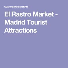 El Rastro Market - Madrid Tourist Attractions