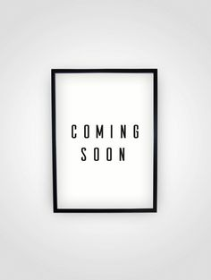 Digital wall art ideas, coming soon, change wall art, poster, typography poster