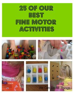we can do all things: 25 Of Our Best Fine Motor Activities