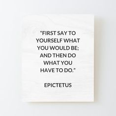 EPICTETUS Stoic Philosophy Quote - words of wisdom Mounted Print by IdeasForArtists Philosophical Quotes About Life, Philosophy Quotes, Wood Print, Letter Board, Life Quotes, Wisdom, Thing 1, Sayings, Words