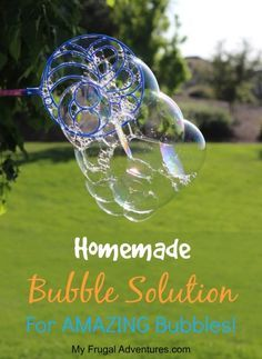 Homemade Bubble Solution- so easy and so fun for kids!  Just 3 ingredients for big, thick, amazing bubbles!