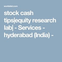 stock cash tips|equity research lab| - Services - hyderabad (India) -
