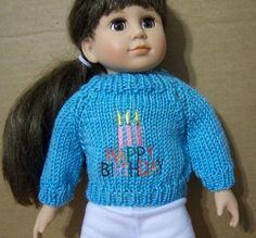 """NEW Doll Clothes Sweater 4 18"""" Battat Gotz Tolly Tot American Girl Madame Alexander Our Generation         BEAUTIFUL aqua sweater with Happy Birthday with candles appliqued on the front.     It opens down the back for ease in dressing with matching ribbon ties at the neck.     Great addition to your doll's wardrobe.     Included: NEW HAPPY BIRTHDAY SWEATER.  $11.95"""