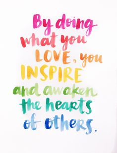 By doing what you love... scripted by Amy Tangerine