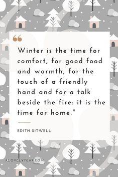 """2.""""冬天是舒適,食物和溫暖,親手撫摸和在爐火旁談話的時候:這是回家的時候。"""""""