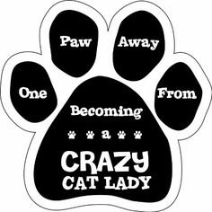 Imagine This Paw Car Magnet, 1 Paw Away From Being a Crazy Cat Lady, 5-1/2-Inch by 5-1/2-Inch - http://www.thepuppy.org/imagine-this-paw-car-magnet-1-paw-away-from-being-a-crazy-cat-lady-5-12-inch-by-5-12-inch/