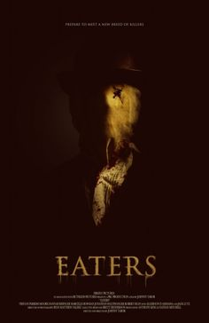 New Horror Movie Eaters - Poster and Synopsis - Hell Horror