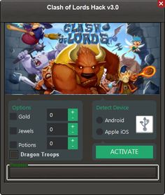 Clash of Lords Hack Tool (Android/iOS)   Clash of Lords Hack Tool (Android/iOS)  We want to present you an amazing tool calledClash of Lords Hack Tool. With ourClash of LordsTraineryou canget unlimited Gold Jewels Potions (Generator).Our soft works on allAndroidand iOS devices. It does not require any jailbreak or root. OurClash of LordsCheatis very easy to use. Just Connect your device select the device check the optionsyou want to add click on the buttonActivateand youre done!MoreoverClash…