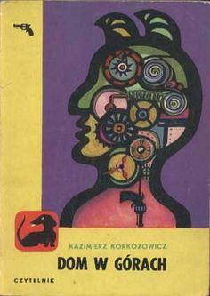 Dom w górach, Kazimierz Korkozowicz, Czytelnik, 1968, http://www.antykwariat.nepo.pl/dom-w-gorach-kazimierz-korkozowicz-p-1407.html