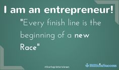 I am an Entrepreneur: Every Finish Line is The Beginning of a New Race