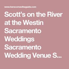 Scotts On The River At Westin Sacramento Weddings Wedding Venue CA 95822