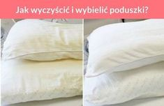 Jak wyczyścić i wybielić poduszki? Pillow Case Crafts, Pillow Cases, Homekeeping, Diy Cleaners, Home Hacks, Smart Home, Cleaning Hacks, Diy And Crafts, Bed Pillows