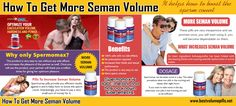 Browse this site https://list.ly/buyvolumepillsonline/lists for more information on How To Get More Seman Volume. There are many advantages of taking semen enhancement pills. How To Get More Seman Volume one is to increase semen volume, thus improving male fertility. Another incredible benefit is enhancing your sexual life, by allowing you to attain more powerful ejaculations and giving you the added stamina to last longer and longer during sex.