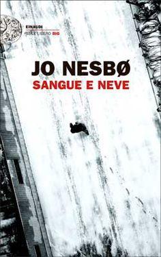 Jo Nesbø, Sangue e neve, Stile Libero Big - DISPONIBILE ANCHE IN EBOOK