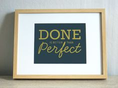 dorothy jeanne — Done Is Better Than Perfect Print