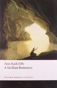 A Sicilian Romance (Oxford World's Classics) by Ann Radcliffe Romance Authors, Book Authors, Romance Books, Classic Theme, Classic Books, Gothic Words, Oxford Classics, Gothic Writing, Supernatural Theme