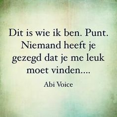 Dit is wie ik ben. People Quotes, True Quotes, Funny Quotes, Qoutes, Sef Quotes, Dutch Words, Word Sentences, Dutch Quotes, Historical Quotes