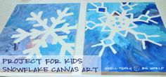 Small Family Big World: Project For Kids - Snowflake Canvas Art
