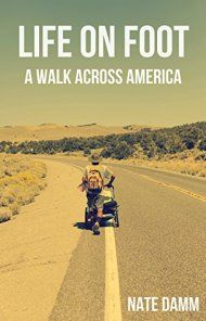 Life On Foot: A Walk Across America by Nate Damm ebook deal