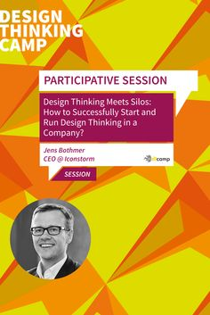 Participative Session by Jens Bothmer: Design Thinking meets silos: How to successfully start and run Design Thinking in a company?