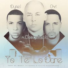 Dynel & Ovi Ft. Cosculluela - Yo Te Lo Dare (Prod. By Mueka, Lil Geniuz & Alez El Ecuatoriano)