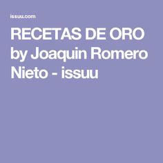 RECETAS DE ORO by Joaquin  Romero Nieto - issuu