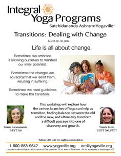 March 28-30, 2014  http://www.yogaville.org/products/transitions-dealing-with-change-2014/
