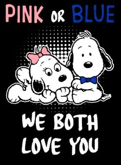 Pink or Blue, we both love you! Charlie Brown Christmas, Charlie Brown And Snoopy, Peanuts Characters, Fictional Characters, Baby Snoopy, Snoopy Images, Snoopy And Woodstock, Beagle Dog, Peanuts Snoopy