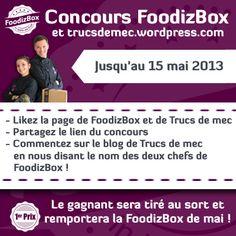 Sur le blog de Trucs de Mec, un superbe concours avec en jeu : Une FoodizBox à remporter!! Si vous êtes des adeptes de la cuisine, je vous invite à venir tenter votre chance et à découvrir Rosario, ce bloggeur super chouette!  Par ici : http://trucsdemec.wordpress.com/2013/05/02/foodizbox-presentation-concours-inside/