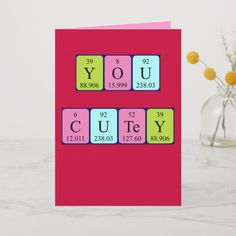 You - Cutey spelled out as Y O U - C U Te Y (Yttrium Oxygen Uranium - Carbon Uranium Tellurium Yttrium) for the hot delectable scientist in your life. Size: x Color: Matte. Periotic Table, Holiday Cards, Valentines, Puns, Hot, Gender, Life, Unisex, Group