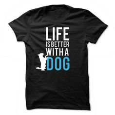 View images & photos of Life is Better with a Dog t-shirts & hoodies