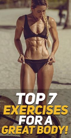 Find out what are the top 7 exercises that will help you achieve the physique of your dreams! Photo Credit: Inlinephotography #fitness #gym #exercise #workout #fit #girl #fitfam #health