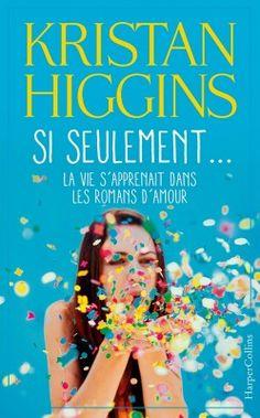 Découvrez Si seulement...la vie s'apprenait dans les romans d'amour de Kristan Higgins sur Booknode, la communauté du livre