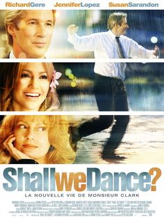 Shall We Dance? - a lovely movie that inspires me to take ballroom dance lessons - just need a partner... -starring Richard Gere, Jennifer Lopez & Susan Sarandon