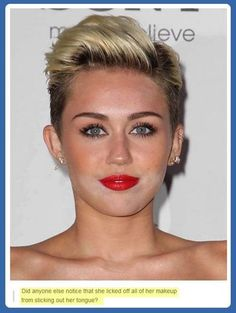 Miley licked off her makeup.