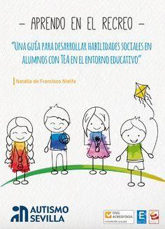 Una guía para desarrollar habilidades sociales en alumnos con TEA en el entorno educativo. Autora: Natalia de Francisco Nielfa. Autism Learning, Autism Quotes, Autism Resources, Social Stories, School Psychology, Play To Learn, School Counseling, Happy People, Aspergers