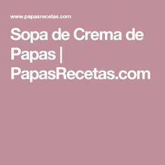 Sopa de Crema de Papas   PapasRecetas.com