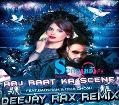 Aaj Raat Ka Scene Feat. Badshah & Diya Ghosh – Deejay Rax,Aaj Raat Ka Scene Feat. Badshah & Diya Ghosh – Deejay Rax Download,Aaj Raat Ka Scene Feat. Badshah & Diya Ghosh – Deejay Rax 2015 Song Download,Aaj Raat Ka Scene Feat. Badshah & Diya Ghosh – Deejay Rax 2015 Song Mp3 Download,Aaj Raat Ka Scene Feat. Badshah & Diya Ghosh – Deejay Rax 2016 Song Mp3 Free Download,Aaj Raat Ka Scene Feat. Badshah & Diya Ghosh – Deejay Rax Full Mp3 Song Free Download