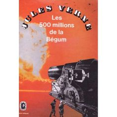 Les 500 millions de la Begum, Jules Verne