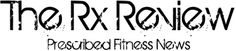The Rx Review: Reporting on Fitness and CrossFit News