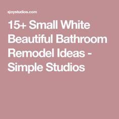 15+ Small White Beautiful Bathroom Remodel Ideas - Simple Studios